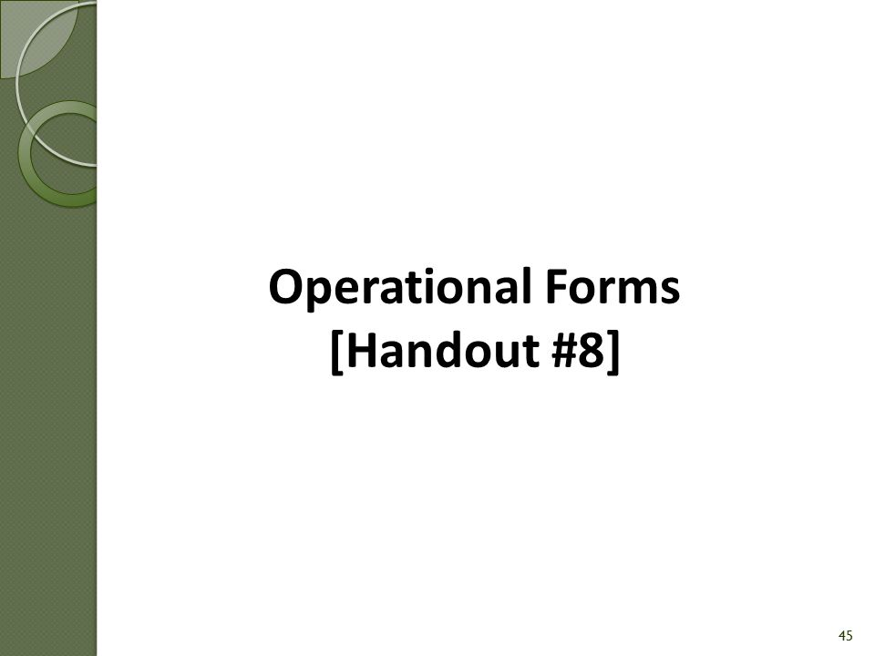 Operational Forms [Handout #8]